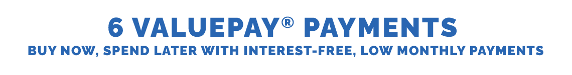 6 ValuePay Payments - Buy Now, Spend Later With Interest-Free, Low Monthly Payments