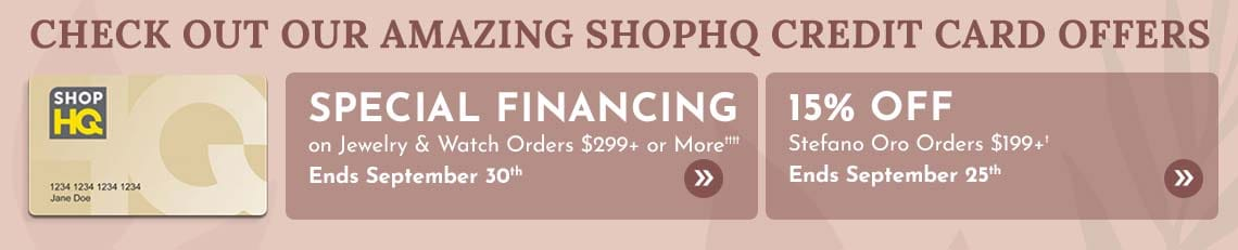 Special Financing on Jewelry & Watch Orders $299+ or More††††, 15% Off Stefano Oro Orders $199+†  Ends September 25th