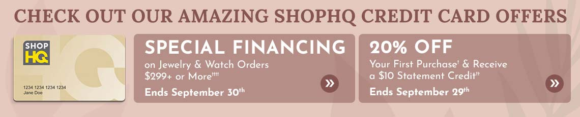 Special Financing on Jewelry & Watch Orders $299+ or More††††, 20% Off Your First Purchase† & Receive a $10 Statement Credit††  Ends September 29th