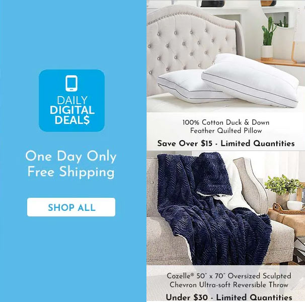 Shop All Daily Digital Deals -  482-625 100% Cotton Duck & Down Feather Quilted Pillow,  477-667 Cozelle® 50 x 70 Oversized Sculpted Chevron Ultra-soft Reversible Throw