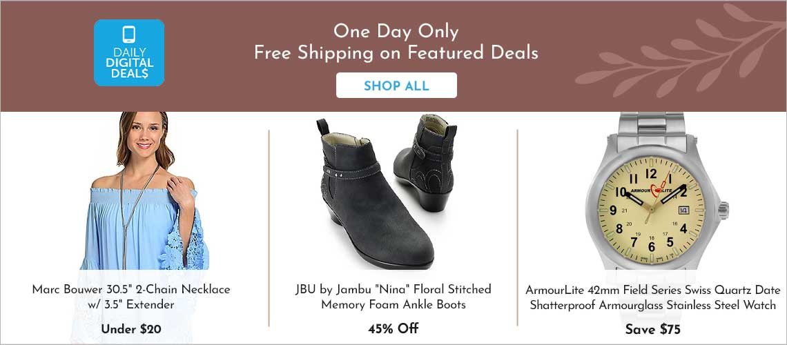 Daily Digital Deals -  741-307 Marc Bouwer 30.5 2-Chain Necklace w 3.5 Extender743-826 JBU by Jambu Nina Floral Stitched Memory Foam Ankle Boots687-959 ArmourLite 42mm Field Series Swiss Quartz Date Shatterproof Armourglass Stainless Steel Watch,