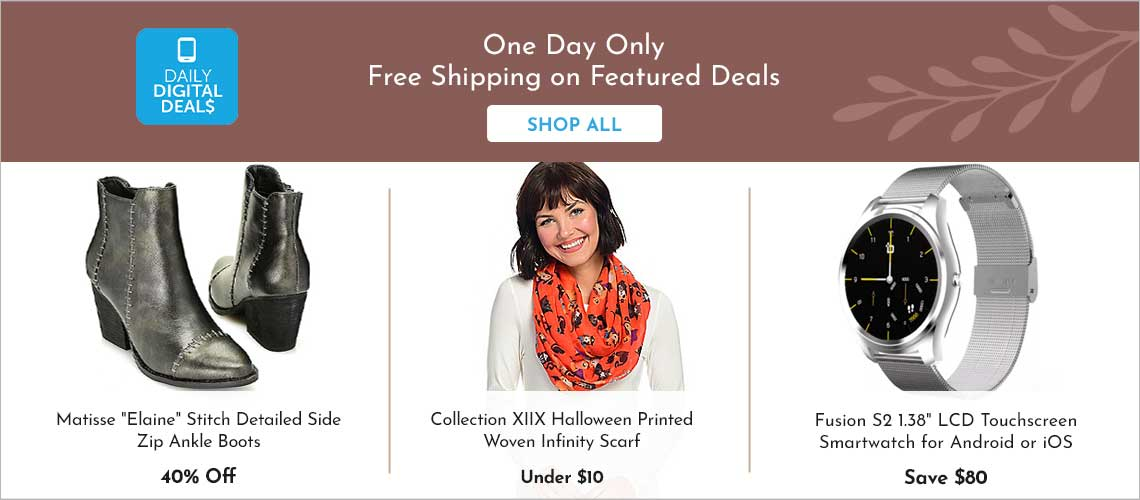 Daily Digital Deals - 744-435 Collection XIIX Halloween Printed Woven Infinity Scarf, 744-275 Matisse Elaine Stitch Detailed Side Zip Ankle Boots, 489-959 Fusion S2 1.38 LCD Touchscreen Smartwatch for Android or iOS