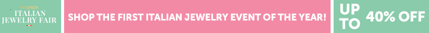 Shop The First Italian Jewelry Event of the Year! Up To 40% Off