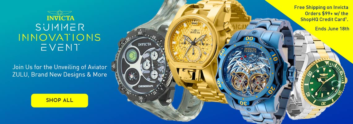 Invicta Summer Innovations Event - Join Us for the Unveiling of Aviator ZULU, Brand New Designs & More - Free Shipping on Invicta Orders $99+ w the ShopHQ Credit Card†. Ends June 18th
