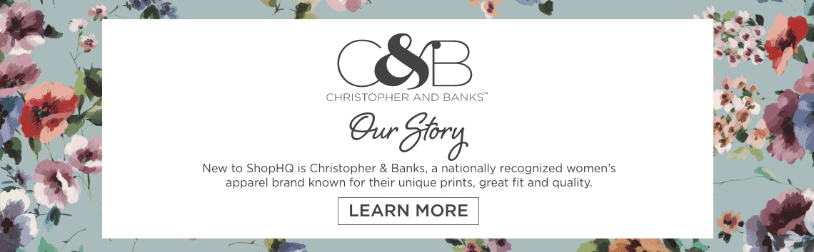 Christopher & Banks, a nationally recognized women's apparel brand known for their unique prints, great fit and quality.