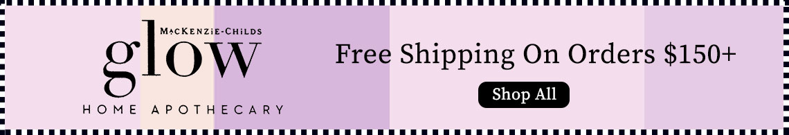 MacKenzie-Childs Glow -  Free Shipping On Orders $150+