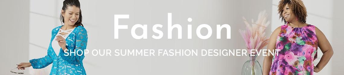 Fashion  Shop Our Summer Fashion Designer Event