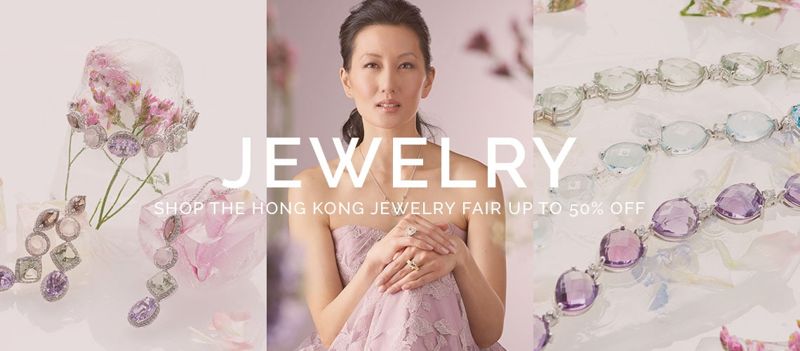 JEWELRY - Shop The Hong Kong Jewelry Fair Up To 50% Off