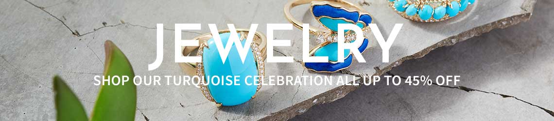 Jewelry Shop Our Turquoise Celebration All Up to 45% Off