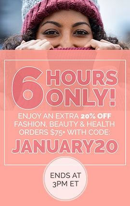 6 Hours Only! Enjoy An Extra 20% Off Fashion, Beauty & Health Orders $75+ With Code: JANUARY20    Ends At 3PM ET