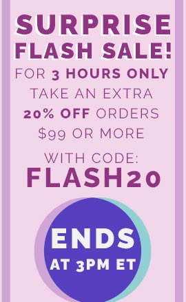Surprise Flash Sale! For 3 Hours Only Take An Extra 20% Off Orders $99 Or More With Code: FLASH20 ENDS AT 3PM ET