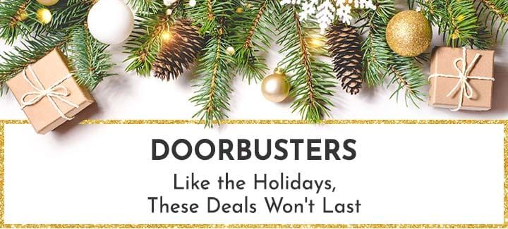 Doorbusters Like the Holidays, These Deals Won't Last