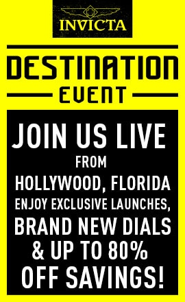Invicta Destination Event Join Us Live From Hollywood, Florida For Exclusive Launches, Brand New Dials & Up To 80% Off!