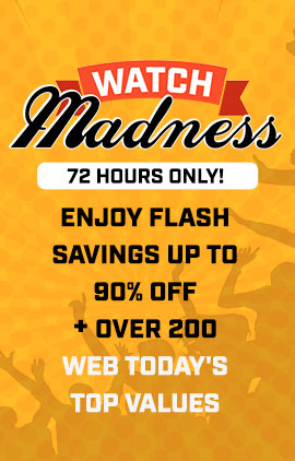 Watch Madness 72 Hours Only! Enjoy Flash Savings Up To 90% Off + Over 200 Web Today's Top Values