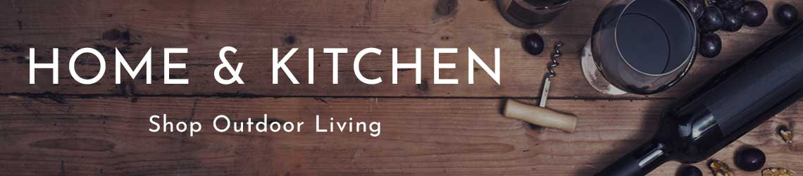 HOME & KITCHEN - Shop Outdoor Living